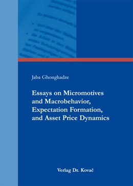Abbildung von Ghonghadze | Essays on Micromotives and Macrobehavior, Expectation Formation, and Asset Price Dynamics | 1st Edition 2013 | 2013 | 189