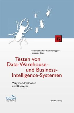 Abbildung von Stauffer / Honegger / Gisin   Testen von Data-Warehouse- und Business-Intelligence-Systemen   2013   Vorgehen, Methoden und Konzept...