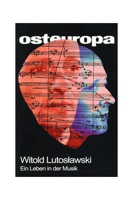 Abbildung von Sapper / Weichsel | Witold Lutoslawski | 2013 | Ein Leben in der Musik(Osteuro...