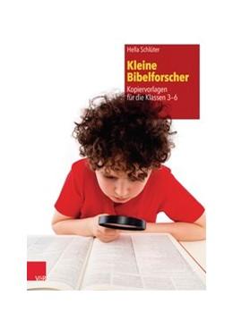 Abbildung von Schlüter | Kleine Bibelforscher | 1. Auflage 2013 | 2013 | Kopiervorlagen für die Klassen...