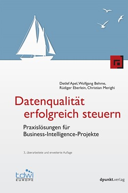 Abbildung von Apel / Behme / Eberlein / Merighi | Datenqualität erfolgreich steuern | 3., überarbeitete und erweiterte Auflage | 2015 | Praxislösungen für Business-In...