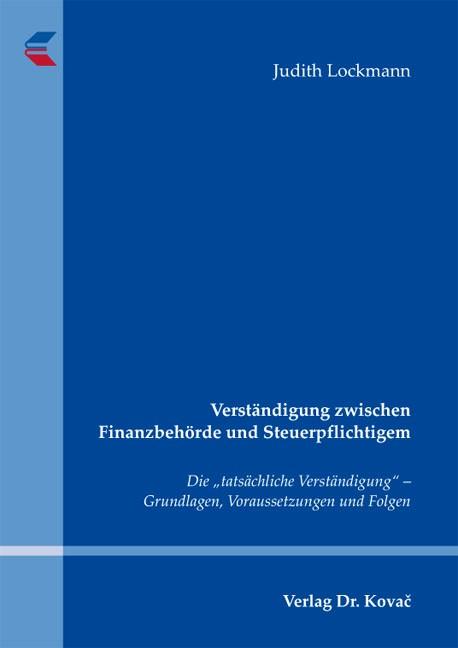 Verständigung zwischen Finanzbehörde und Steuerpflichtigem | Lockmann | 1. Auflage 2013, 2013 | Buch (Cover)