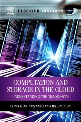 Abbildung von Yuan / Yang / Chen | Computation and Storage in the Cloud | 2013 | Understanding the Trade-Offs