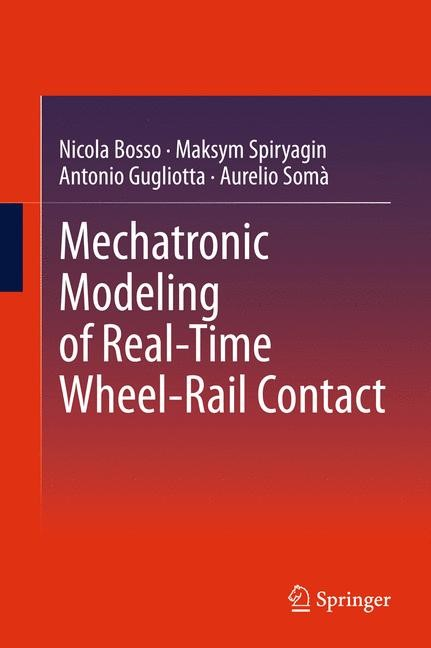 Mechatronic Modeling of Real-Time Wheel-Rail Contact | Bosso / Spiryagin / Gugliotta, 2013 | Buch (Cover)