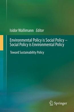 Abbildung von Wallimann | Environmental Policy is Social Policy – Social Policy is Environmental Policy | 1. Auflage | 2013 | beck-shop.de