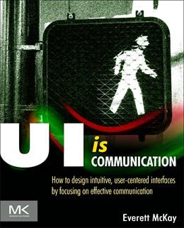 Abbildung von McKay | UI is Communication | 2013 | How to Design Intuitive, User ...