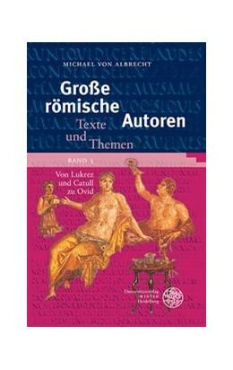 Abbildung von Albrecht   Große römische Autoren / Von Lukrez und Catull zu Ovid   2013