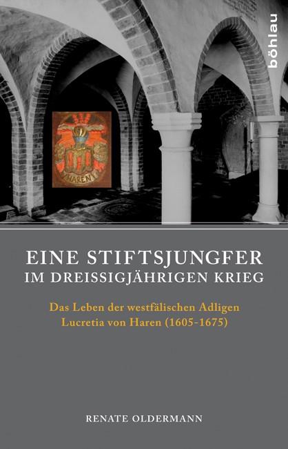Eine Stiftsjungfer im Dreißigjährigen Krieg | Oldermann, 2013 | Buch (Cover)