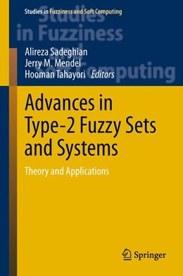 Abbildung von Sadeghian / Mendel | Advances in Type-2 Fuzzy Sets and Systems | 1. Auflage | 2013 | 301 | beck-shop.de