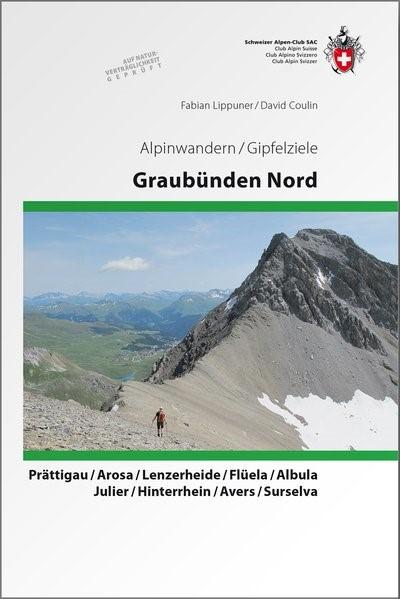Alpinwandern / Gipfelziele Graubünden Nord | Lippuner / Coulin, 2013 | Buch (Cover)