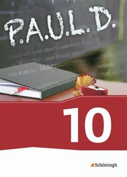 Abbildung von P.A.U.L. D. (Paul) 10. Schülerbuch. Persönliches Arbeits- und Lesebuch Deutsch - Für Gymnasien und Gesamtschulen - Neubearbeitung | 1. Auflage | 2014 | beck-shop.de