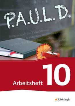 Abbildung von P.A.U.L. D. (Paul) 10. Arbeitsheft. Persönliches Arbeits- und Lesebuch Deutsch - Für Gymnasien und Gesamtschulen - Neubearbeitung | 1. Auflage | 2014 | beck-shop.de