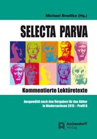 Selecta Parva - Kommentierte Lektürehilfe | Bradtke, 2013 | Buch (Cover)