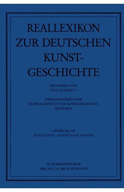 Cover: Ernst Gall|Hans M. von Erffa|Ludwig Heydenreich|Otto Schmitt, Reallexikon Dt. Kunstgeschichte   107. Lieferung: Flocktapete - Flucht nach Ägypten