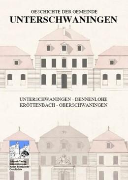 Abbildung von Schrenk / Zerboni | Geschichte der Gemeinde Unterschwaningen | 2009 | Unterschwaningen - Dennenlohe ...