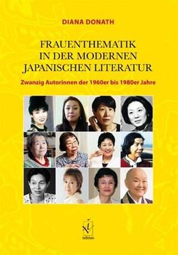 Abbildung von Donath | Frauenthematik in der modernen japanischen Literatur | 2013 | Zwanzig Autorinnen der 1960er ...