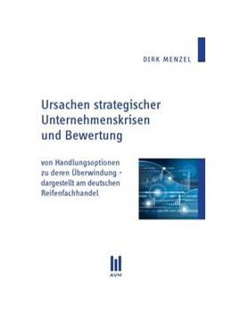 Abbildung von Menzel | Ursachen strategischer Unternehmenskrisen und Bewertung | 1. Auflage 2013 | 2013 | von Handlungsoptionen zu deren...