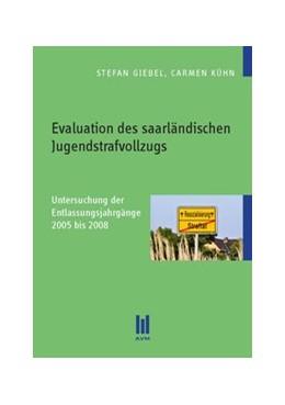 Abbildung von Giebel / Kühn | Evaluation des saarländischen Jugendstrafvollzugs | 2013 | Untersuchung der Entlassungsja...
