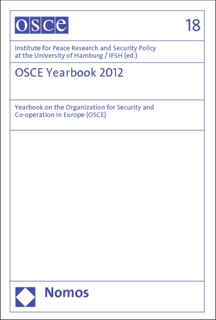 OSCE Yearbook 2012 | Institute for Peace Research and Security Policy at the University of Hamburg / IFSH, 2013 | Buch (Cover)