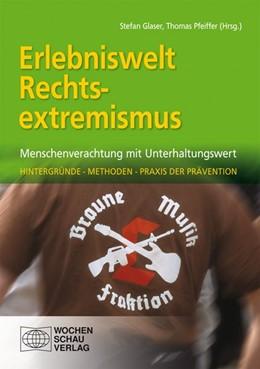 Abbildung von Glaser / Pfeiffer | Erlebniswelt Rechtsextremismus | 2015 | Menschenverachtung mit Unterha...