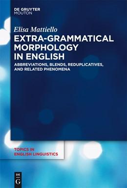 Abbildung von Mattiello   Extra-grammatical Morphology in English   2013   Abbreviations, Blends, Redupli...   82