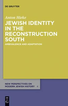 Abbildung von Hieke | Jewish Identity in the Reconstruction South | 2013 | Ambivalence and Adaptation | 4