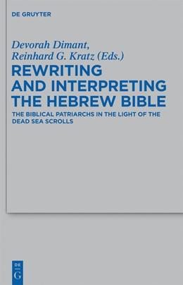 Abbildung von Dimant / Kratz | Rewriting and Interpreting the Hebrew Bible | 2013 | The Biblical Patriarchs in the... | 439