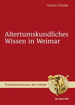 Abbildung von Dönike | Altertumskundliches Wissen in Weimar | 1. Auflage | 2013 | 25 | beck-shop.de