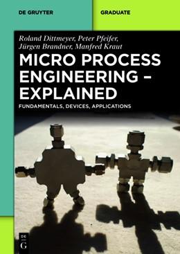 Abbildung von Dittmeyer / Pfeifer / Brandner | Micro Process Engineering - Explained | 2025 | Fundamentals, Devices, Applica...