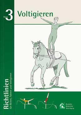 Abbildung von Deutsche Reiterliche Vereinigung | Richtlinien für Reiten, Fahren und Voltigieren 03. Voltigieren | 5., überarbeitete Auflage | 2013