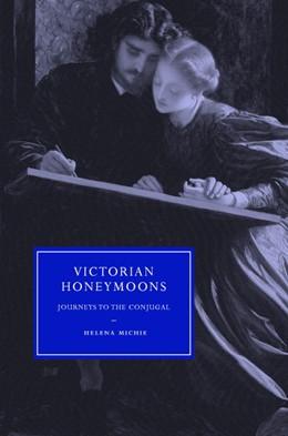 Abbildung von Michie | Victorian Honeymoons | 2006 | Journeys to the Conjugal | 53