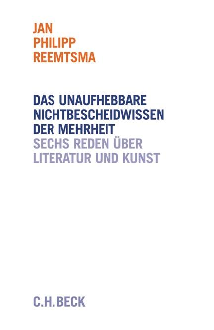 Cover: Jan Philipp Reemtsma, Das unaufhebbare Nichtbescheidwissen der Mehrheit