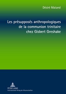 Abbildung von Matand   Les présupposés anthropologiques de la communion trinitaire chez Gisbert Greshake   2013   Une relecture à partir de la p...