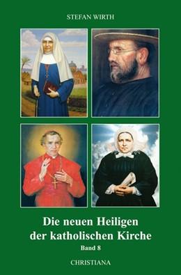 Abbildung von Wirth | Die neuen Heiligen der katholischen Kirche | 2013 | Von Benedikt XVI. in den Jahre...