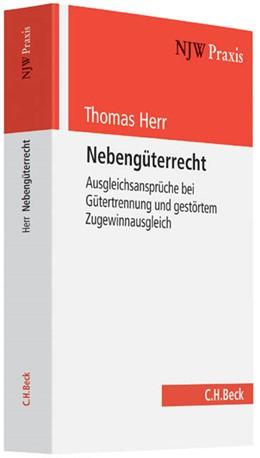 Abbildung von Herr | Nebengüterrecht | 2013 | Ausgleichsansprüche bei Gütert... | Band 95