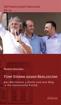 Fünf Sterne gegen Berlusconi. Das Movimento 5 Stelle und sein Weg in die italienische Politik | Brandau, 2013 | Buch (Cover)