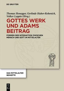 Abbildung von Honegger / Huber-Rebenich / Leppin | Gottes Werk und Adams Beitrag | 2014 | Formen der Interaktion zwische... | 1