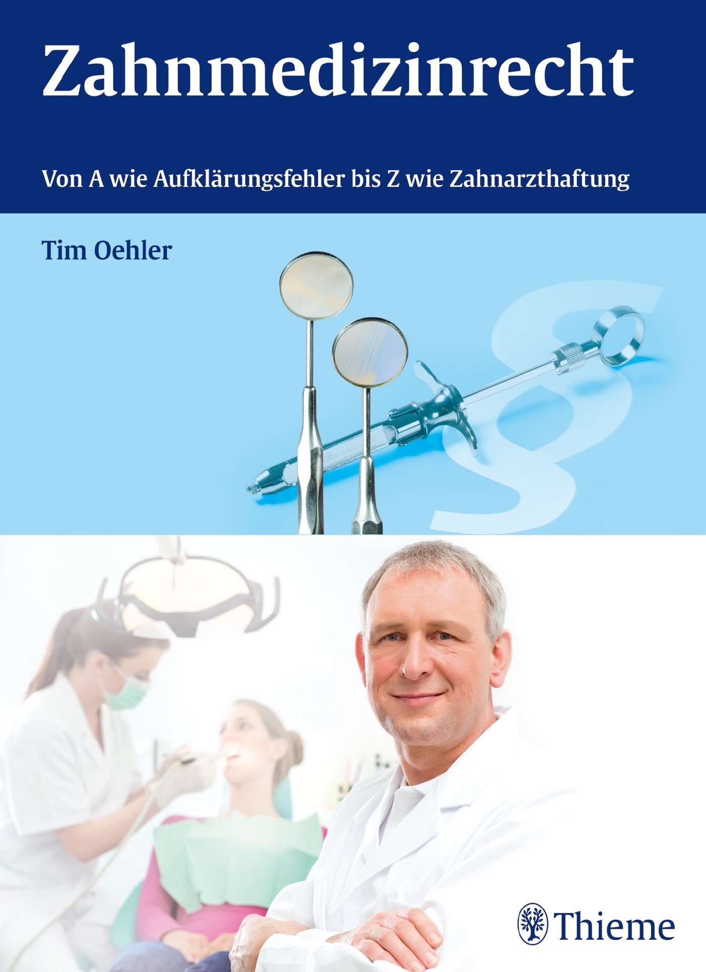Zahnmedizinrecht | Oehler | 1. Auflage 2013, 2013 | Buch (Cover)