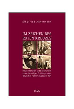 Abbildung von Akkermann | Im Zeichen des Roten Kreuzes | 2013 | 2013 | Bekanntschaften und Begegnunge...