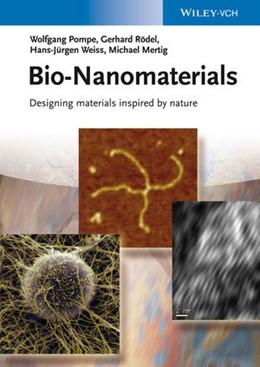 Abbildung von Pompe / Rödel / Weiss | Bio-Nanomaterials | 2013 | Designing materials inspired b...