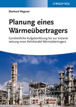 Abbildung von Wegener | Planung eines Wärmeübertragers | 1. Auflage | 2013 | beck-shop.de