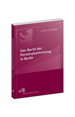 Abbildung von Weber | Das Recht der Personalvertretung in Berlin | 1. Auflage | 2013 | beck-shop.de