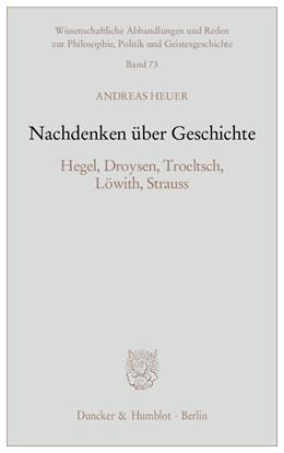 Abbildung von Heuer | Nachdenken über Geschichte | 2013 | Hegel, Droysen, Troeltsch, Löw... | 73