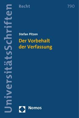 Abbildung von Pitzen | Der Vorbehalt der Verfassung | 1. Auflage 2013 | 2013 | 790