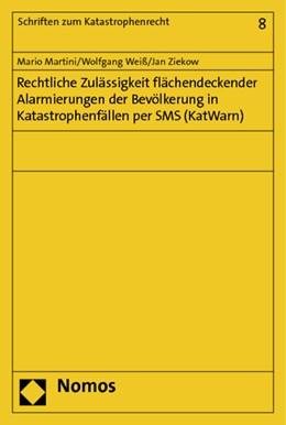 Abbildung von Martini / Weiß / Ziekow | Rechtliche Zulässigkeit flächendeckender Alarmierungen der Bevölkerung in Katastrophenfällen per SMS (KatWarn) | 1. Auflage 2013 | 2013 | 8