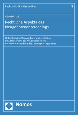 Abbildung von Hirschl | Rechtliche Aspekte des Neugeborenenscreenings | 1. Auflage 2013 | 2013 | Unter Berücksichtigung des gru... | 7