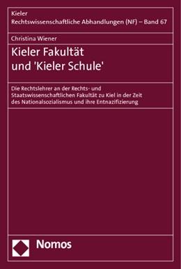 Abbildung von Wiener | Kieler Fakultät und 'Kieler Schule' | 2013 | Die Rechtslehrer an der Rechts... | 67