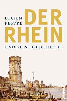Abbildung von Schöttler / Febvre | Der Rhein und seine Geschichte | 2006