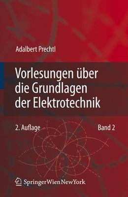 Abbildung von Prechtl   Vorlesungen über die Grundlagen der Elektrotechnik   2., überarb. Aufl.   2008   Band 2