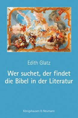 Abbildung von Glatz   Wer suchet, der findet die Bibel in der Literatur   2015   Die Bibel in der Literatur